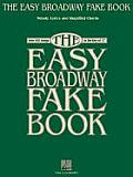 The Easy Broadway Fake Book: Over 100 Songs in the Key of C