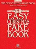 The Easy Christmas Fake Book: 100 Songs in the Key of C (Fake Books) Hal Leonard Corp.