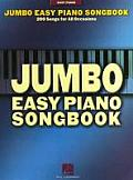 Jumbo Easy Piano Songbook 200 Songs for All Occasions