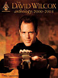 The David Wilcox Anthology, 2000-2003
