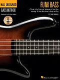 Funk Bass: A Guide to the Techniques and Philosophies of Funk Bass Including 20 Great Bass Jams to Study and Play [With CD]