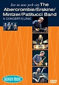 The Abercrombie/Erskine/Mintzer/Patitucci Band - Live in New York City: A/K/A the Hudson Project: A Concert/Clinic
