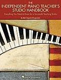 Independent Piano Teachers Studio Handbook Everything You Need to Know for a Successful Teaching Studio
