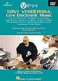 Tony Verderosa: Live Electronic Music: The DJ Drummer Presents an Innovative Approach to Live Drum & Bass, Jungle, Ambient, Progressive Techno, Elec