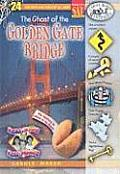 Real Kids, Real Places #24: The Ghost of the Golden Gate Bridge