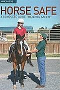 Horse Safe: A Complete Guide to Equine Safety (Landlinks Press)