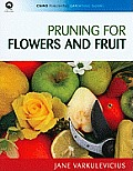 Pruning for Flowers and Fruit (Csiro Publishing Gardening Guides) Cover