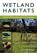Wetland Habitats: A Practical Guide to Restoration and Management (Landlinks Press)