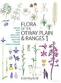 Flora of the Otway Plain and Ranges 1: Orchids, Irises, Lilies, Grass-trees, Mat-rushes and Other Petaloid Monocotyledons