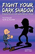 Fight Your Dark Shadow Managing Depression with Cognitive Behaviour Therapy