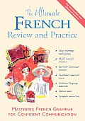The Ultimate French Review and Practice (Ultimate Grammar Review and Practice)