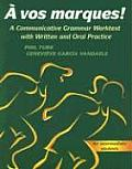 @ Vos Marques! a Communicative Grammar Worktext with Written and Oral Practice