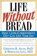 Life Without Bread How A Low Carbohydrate Diet Can Save Your Life