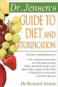 Dr Jensens Guide to Diet & Detoxification Healthy Secrets from Around the World