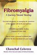Fibromyalgia A Journey Toward Healing