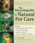Encyclopedia of Natural Pet Care Revised Edition