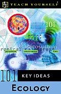 Teach Yourself 101 Key Ideas Ecology