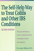Self Help Way to Treat Colitis & Other Ibs Conditions Second Edition
