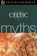Teach Yourself Celtic Myths (Teach Yourself Myths)