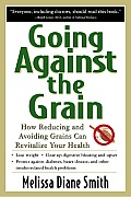 Going Against the Grain: How Reducing and Avoiding Grains Can Revitalize Your Health Cover