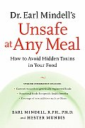 Dr. Earl Mindell's Unsafe at Any Meal: How to Avoid Hidden Toxins in Your Food Cover