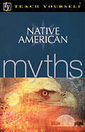 Teach Yourself Native American Myths (Teach Yourself Myths)
