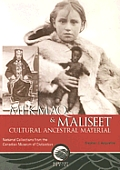 Mi'kmaq and Maliseet Cultural Ancestral Material: National Collections from the Canadian Museum of Civilization