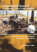 Archaeological Research in the Lesser Slave Lake Region: A Contribution to the Pre-Contact History of the Boreal Forest of Alberta (Mercury)