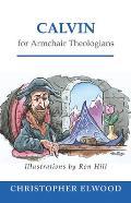Calvin for Armchair Theologians (Armchair Theologians)