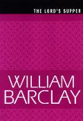 The Lord's Supper (William Barclay Library)