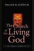 The Church of the Living God: A Reformed Perspective