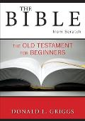 The Bible from Scratch||||The Bible from Scratch