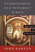 Understanding Old Testament Ethics: Approaches and Explorations Cover