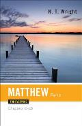 Matthew for Everyone, Part 2: Chapters 16-28 (New Testament Guides for Everyone)