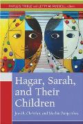 Hagar, Sarah and Their Children : Jewish, Christian, and Muslim Perspectives (06 Edition)