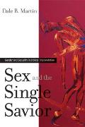 Sex and the Single Savior: Gender and Sexuality in Biblical Interpretation