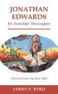 Jonathan Edwards for Armchair Theologians