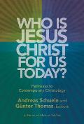 Who Is Jesus Christ for Us Today?
