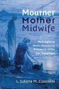 Mourner, Mother, Midwife (12 Edition)