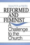 Reformed and Feminist: A Challenge to the Church