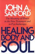 Healing Body and Soul: The Meaning of Illness in the New Testament and in Psychotherapy