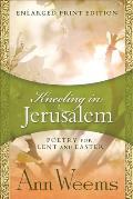 Kneeling in Jerusalem (Large Print)