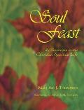 Soul Feast An Invitation To The Christian Spiritual Life