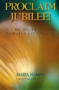 Proclaim Jubilee!: A Spirituality for the Twenty-First Century
