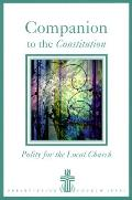 Companion to the Constitution: Policy for the Local Church