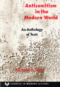 Antisemitism in the Modern World: An Anthology of Texts