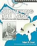 Surveying the Land: Skills & Exercises in U. S. Historical Geography, Vol. I: To 1877
