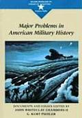 Major Problems in American Military History: Documents and Essays