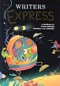 Writers Express A Handbook for Young Writers Thinkers & Learners