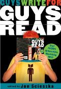 Guys Write for Guys Read: Boys' Favorite Authors Write About Being Boys (08 Edition)